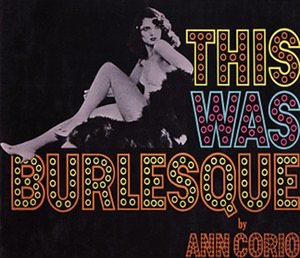 "La copertina di ""This Was Burlesque"" di Ann Corio"