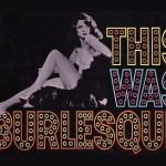 Ann Corio: She Was Burlesque!