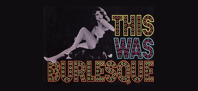 Ann Corio: This Was Burlesque