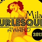 <!--:it-->Milan Burlesque Award 2012: due giorni di show ed eventi<!--:--><!--:en-->Milan Burlesque Award 2012: two days of show and events<!--:-->