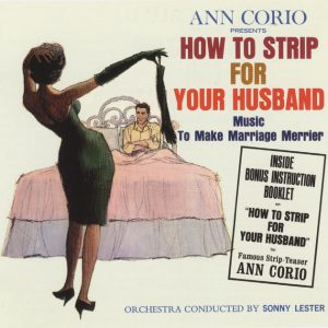 "La copertina del disco ""How to Strip for Your Husband"" di Sonny Lester con il libretto di Ann Corio"