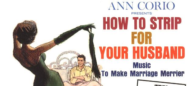 How to Strip for Your Husband: un disco (e un booklet) da usare in privato…