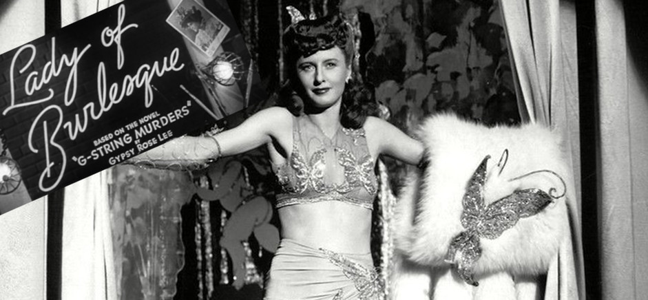 "Barbara Stanwyck in ""Lady of Burlesque"" (1943)"