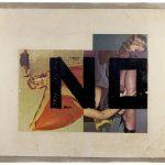 """""""NO"""". Boris Lurie, circa 1960. Olio e montaggio di immagini su tela."""