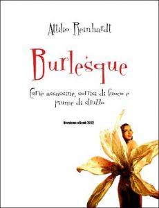 Burlesque: Curve assassine, sorrisi di fuoco e piume di struzzo!