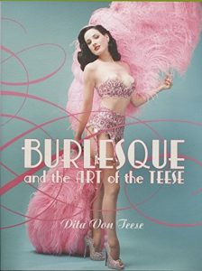 Dita Von Teese: Burlesque and the Art of the Teese