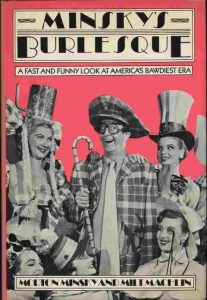 Minsky's Burlesque. A Fast And Funny Look At America's Bawdiest Era