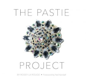 The Pastie Project di Rosey La Rouge