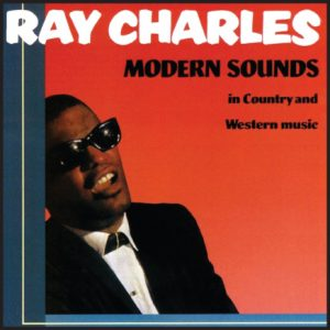 """Modern Sounds In Country And Western Music"" di Ray Charles"