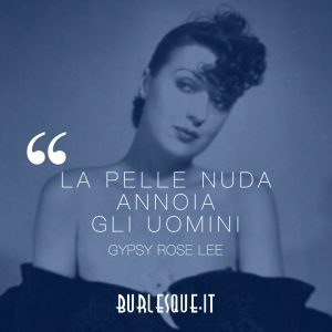 Gypsy Rose Lee quote