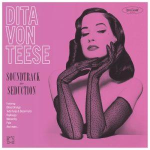 Dita Von Teese: Soundtrack For Seduction