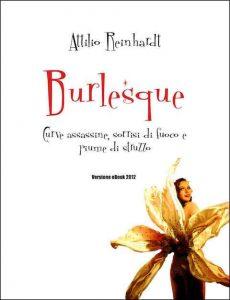 Burlesque: Curve assassine, sorrisi di fuoco e piume di struzzo