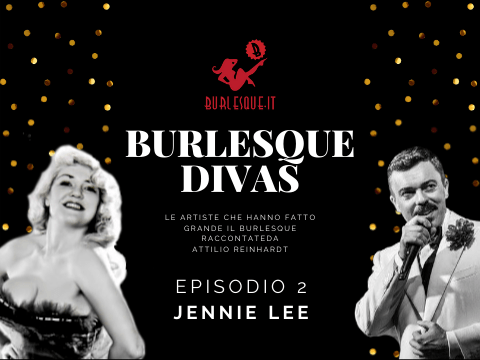 Burlesque Divas: Jennie Lee