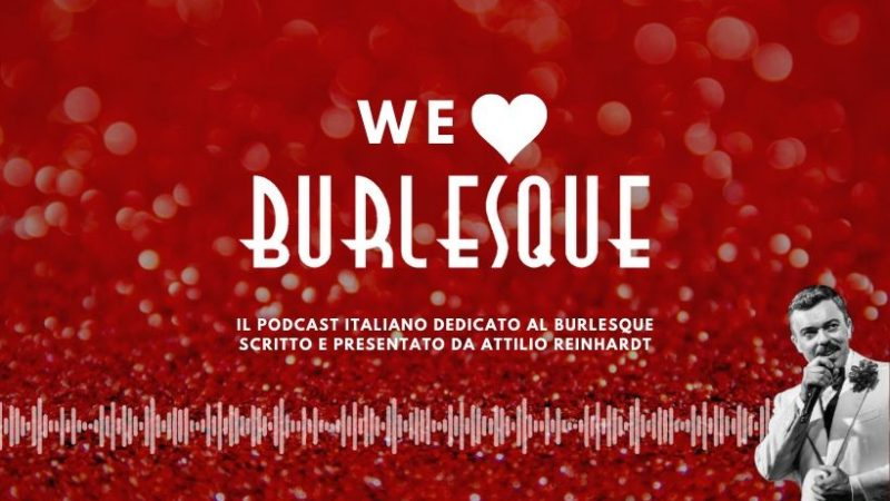 We Love Burlesque Podcast!