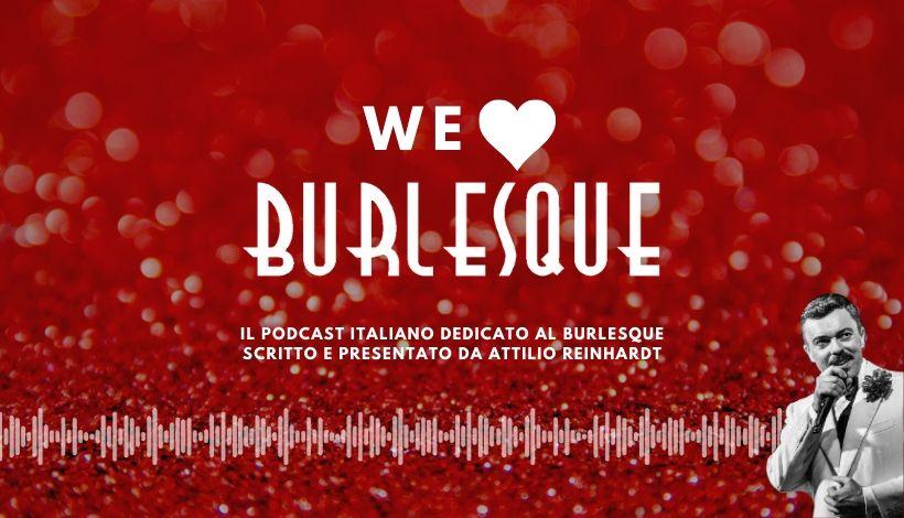We Love Burlesque Podcast!
